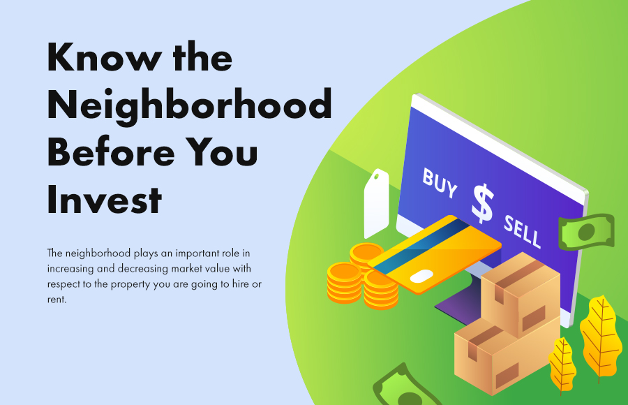 Know the Neighborhood; Before You Invest