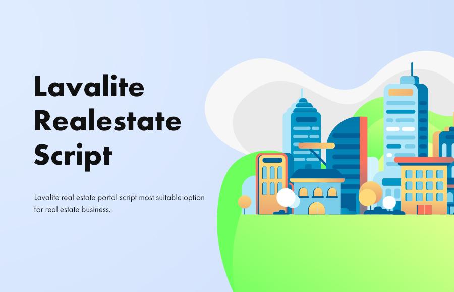 Lavalite real estate portal script most suitable option for real estate business