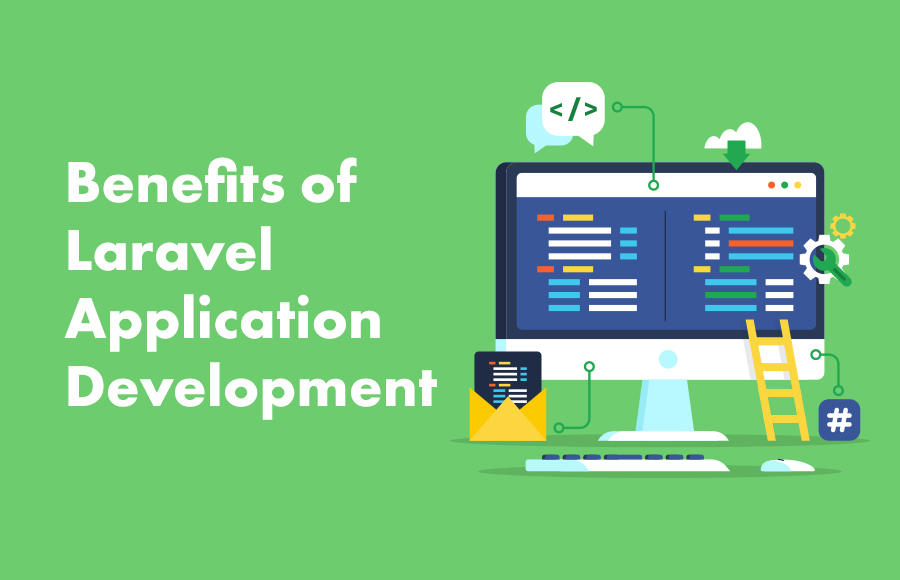 Benefits of Laravel Application Development