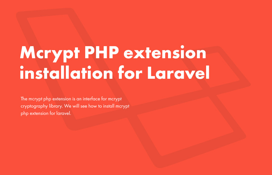 Mcrypt PHP extension installation for Laravel