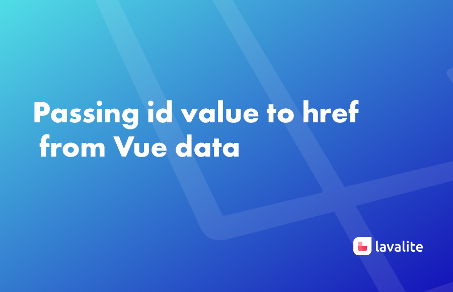 Passing id value to href from Vue data