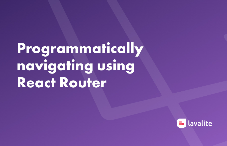 Programmatically navigating using React Router - Lavalite