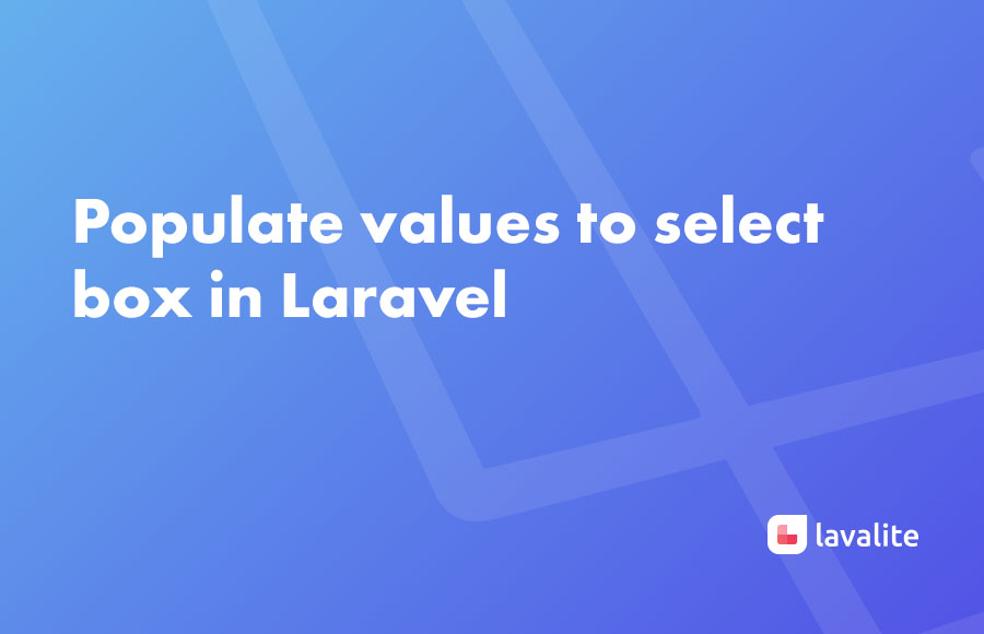Populate values to select box in Laravel