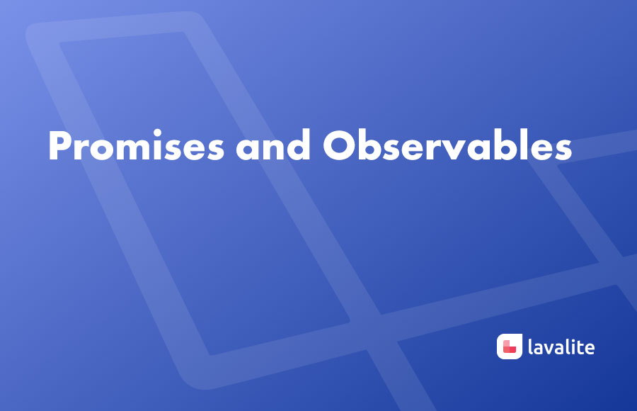 Promises and Observables