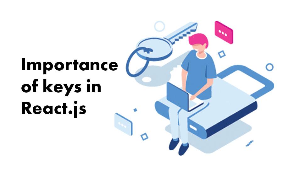 Importance of keys in React.js