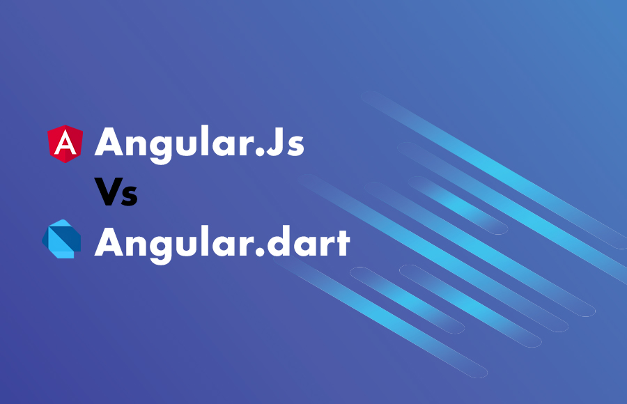 Angular.Js Vs Angular.dart