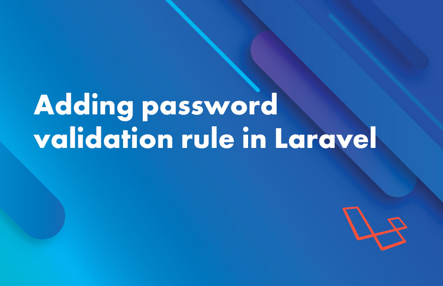 Adding password validation rule in Laravel