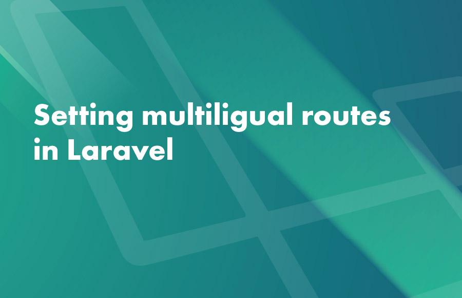 Setting multiligual routes in Laravel
