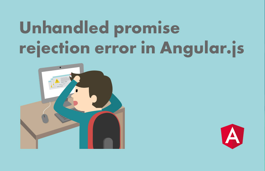 Unhandled promise rejection error in Angular.Js