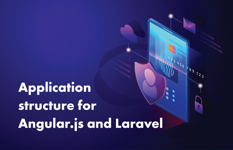 Application structure for Angular.js and Laravel