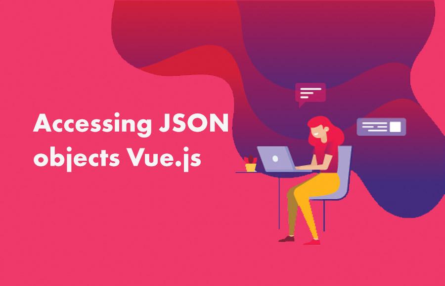 Accessing JSON objects Vue.js