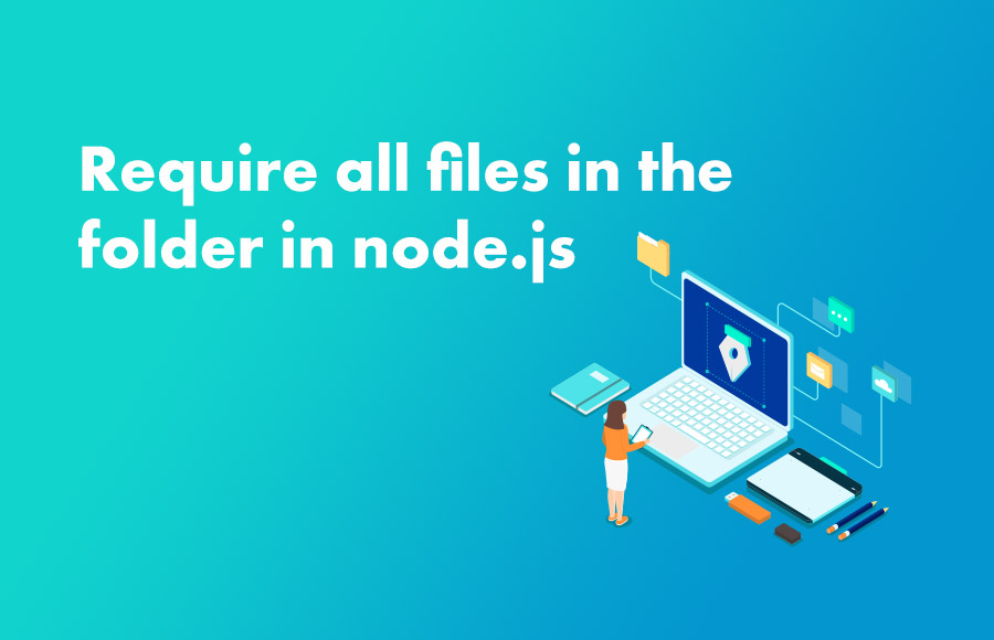 Require all files in the folder in node.js