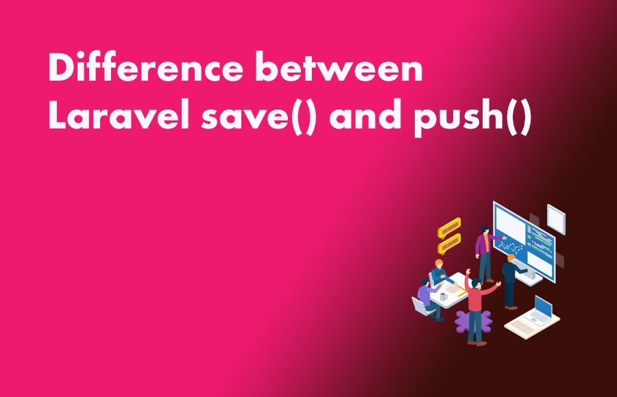 Difference between Laravel save() and push()