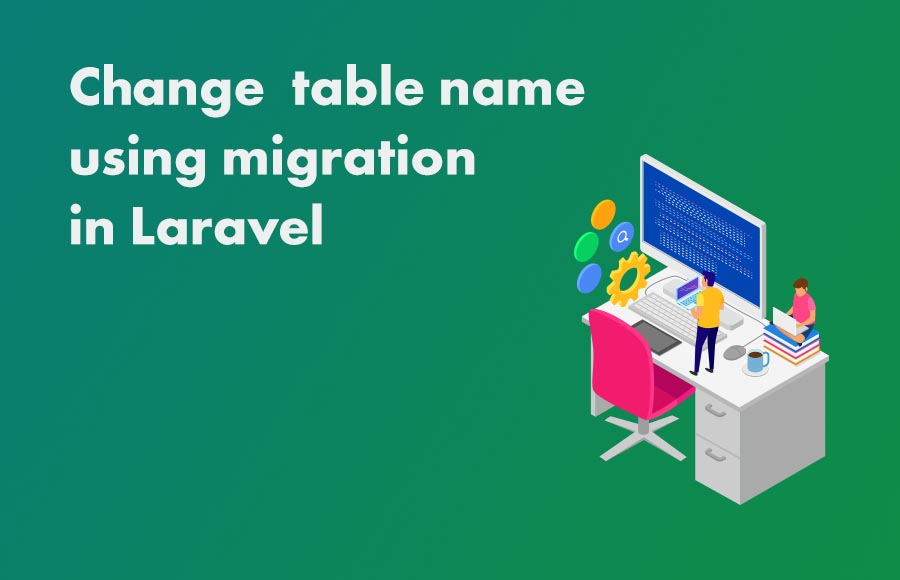 Change table name using migration in Laravel