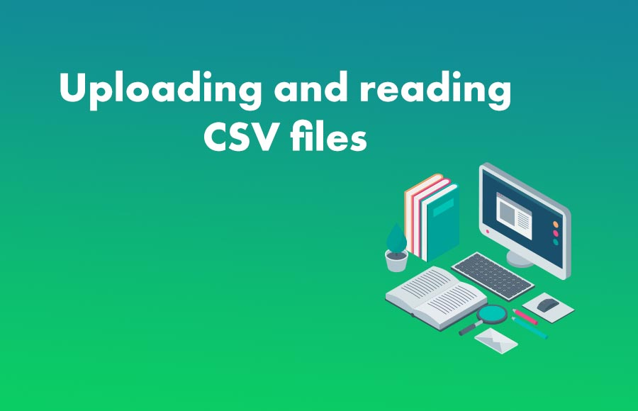 Uploading and reading CSV files