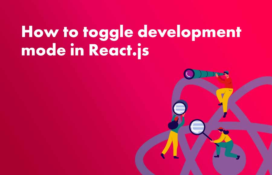 How to toggle development mode in React.js