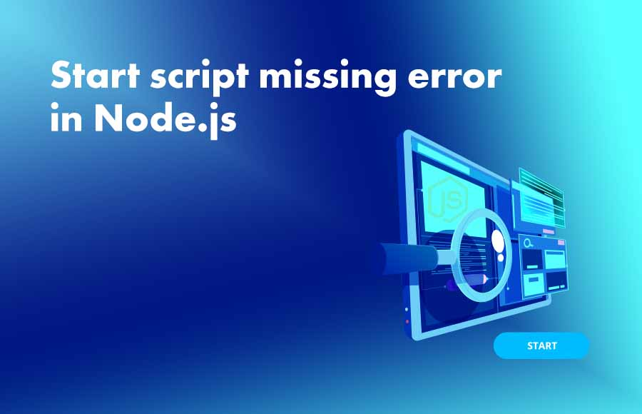 Start script missing error in Node.js