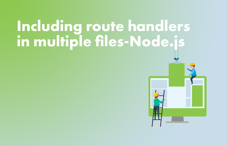 Including route handlers in multiple files-Node.js